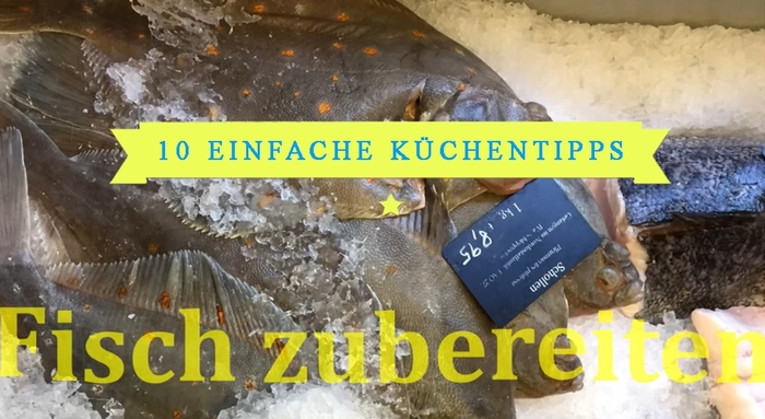 Meine-Fischkueche.de_10-einfache-Tipps-fürs-Fischgerichte